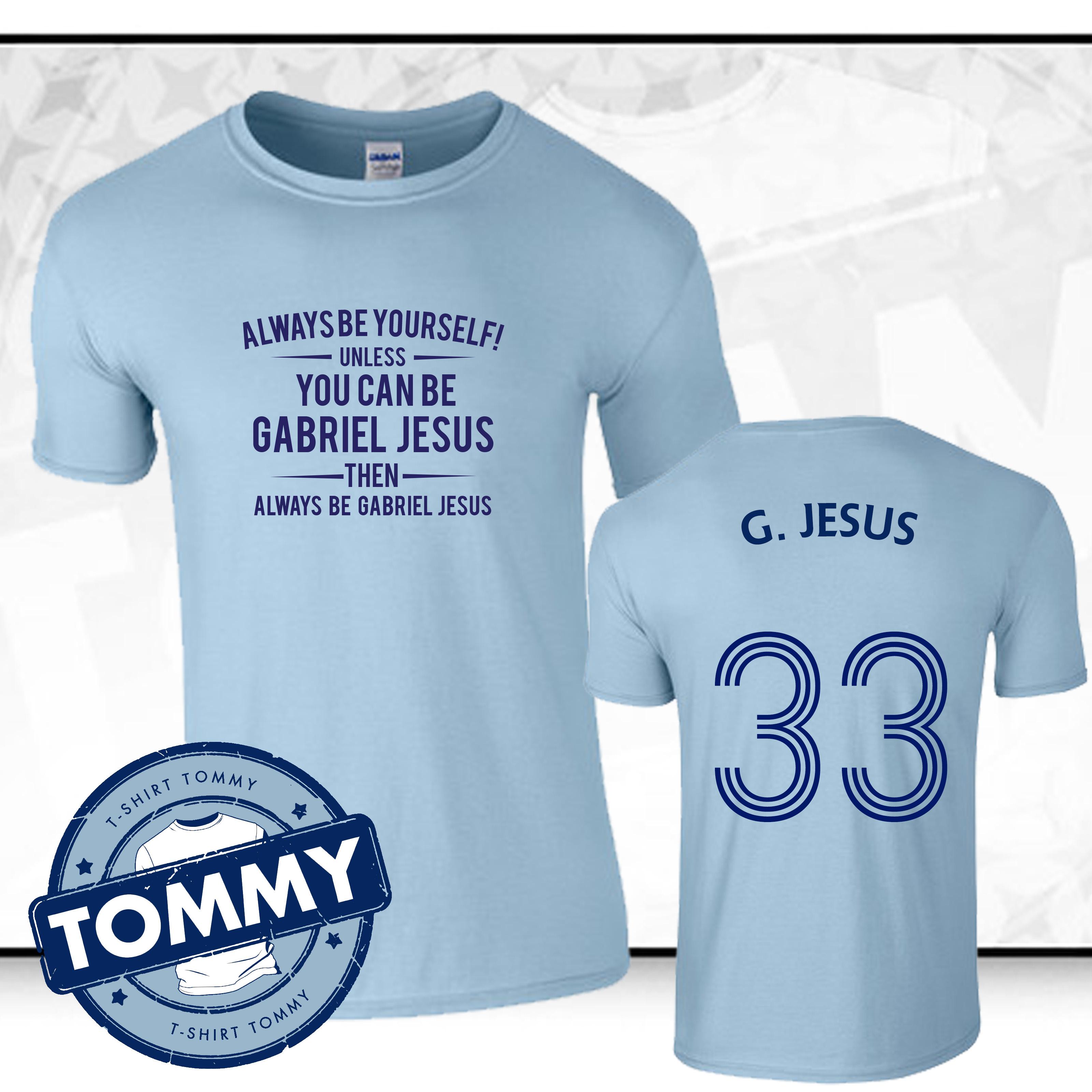 check out bbc40 6e113 Details about Man City Always Be... Gabriel Jesus T-Shirt Jesus Man City  Football T Shirt